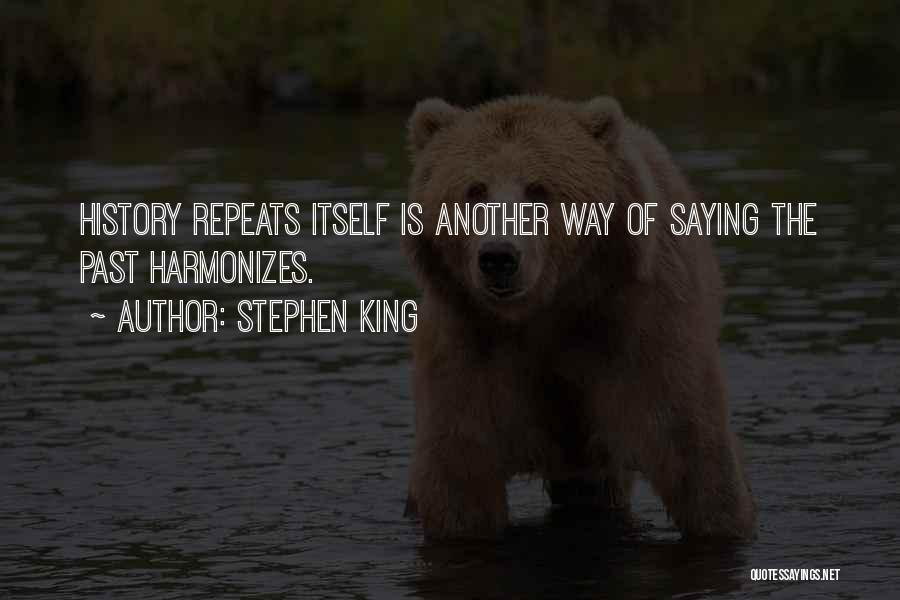 History Repeats Quotes By Stephen King