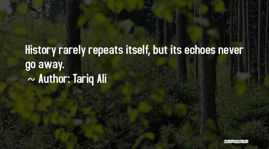 History Repeats Quotes By Tariq Ali