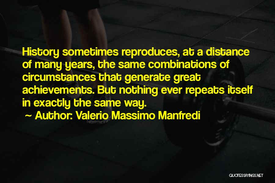 History Repeats Quotes By Valerio Massimo Manfredi