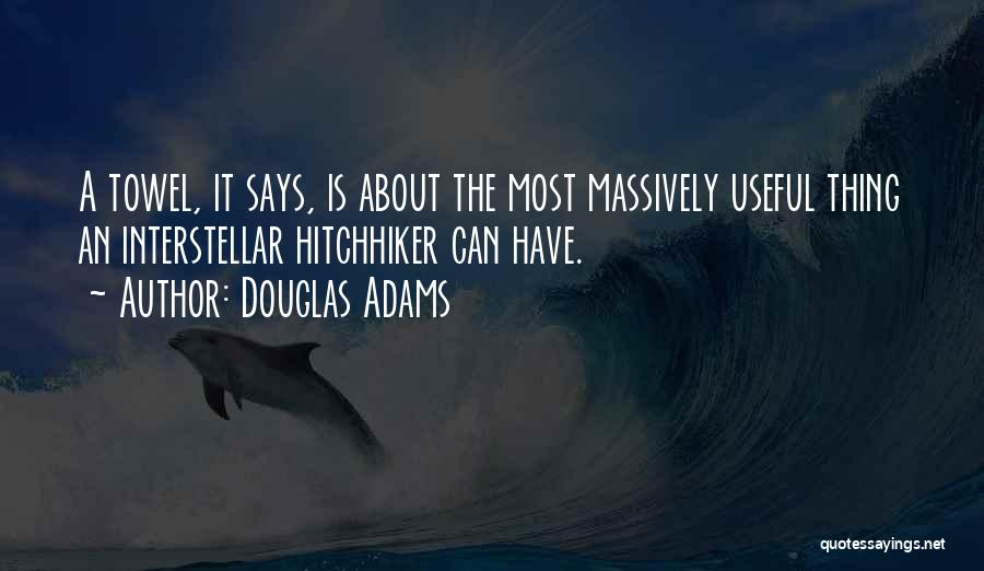 Hitchhiker's Towel Quotes By Douglas Adams