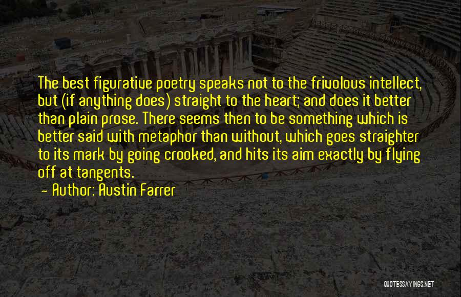 Hits The Heart Quotes By Austin Farrer