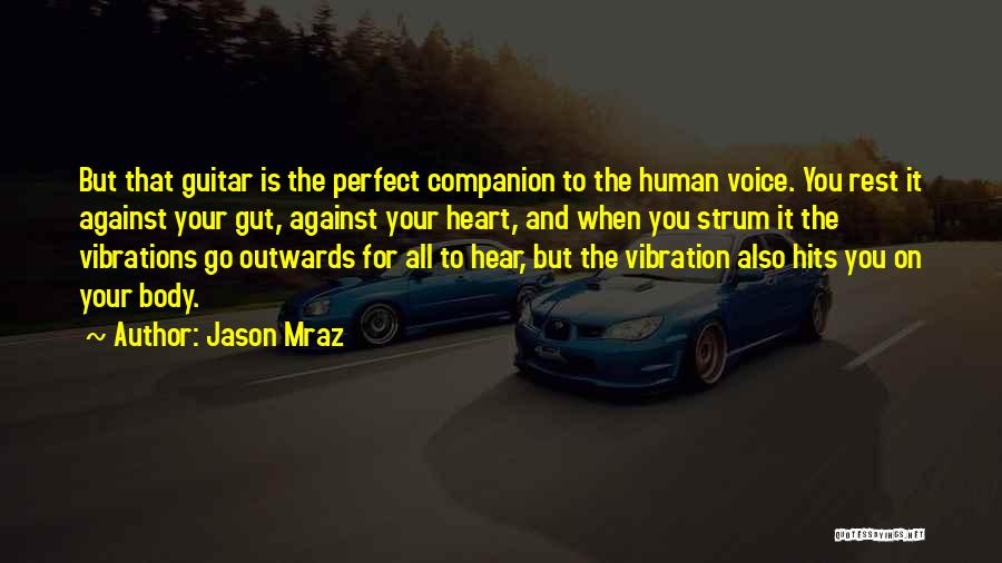 Hits The Heart Quotes By Jason Mraz