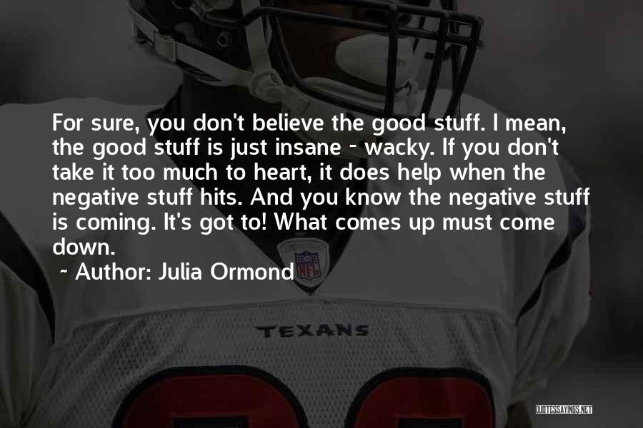Hits The Heart Quotes By Julia Ormond