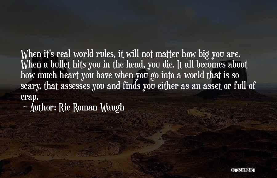 Hits The Heart Quotes By Ric Roman Waugh