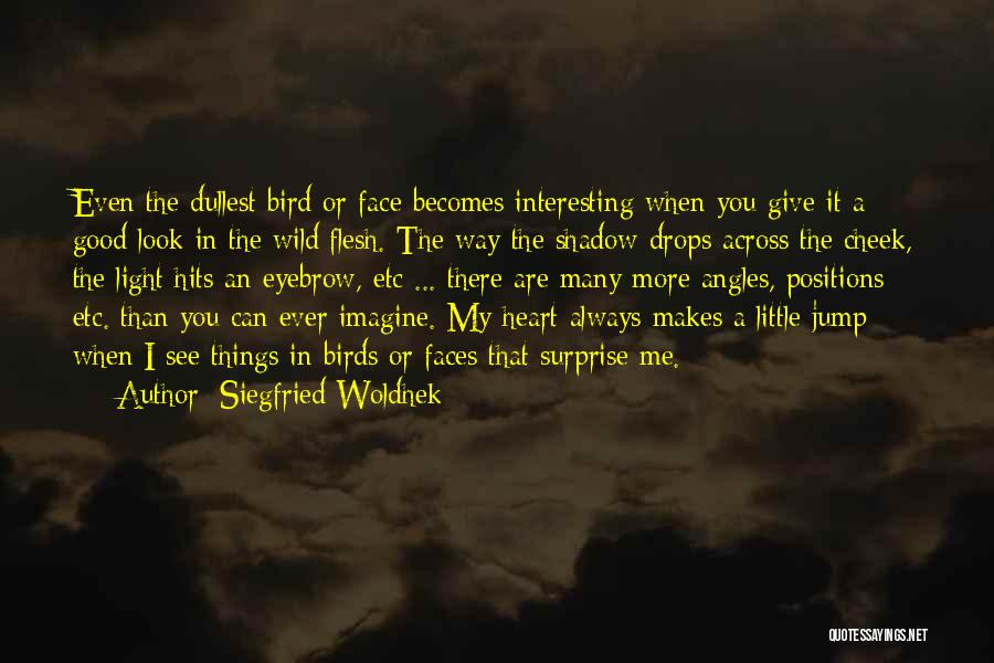 Hits The Heart Quotes By Siegfried Woldhek