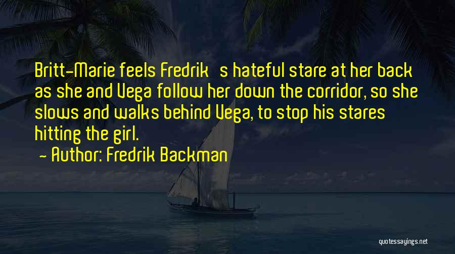 Hitting A Girl Quotes By Fredrik Backman