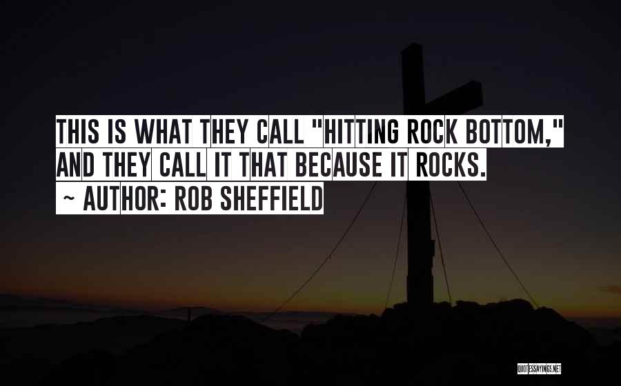 Hitting Rock Bottom Quotes By Rob Sheffield
