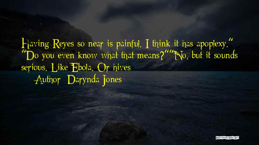 Hives Quotes By Darynda Jones