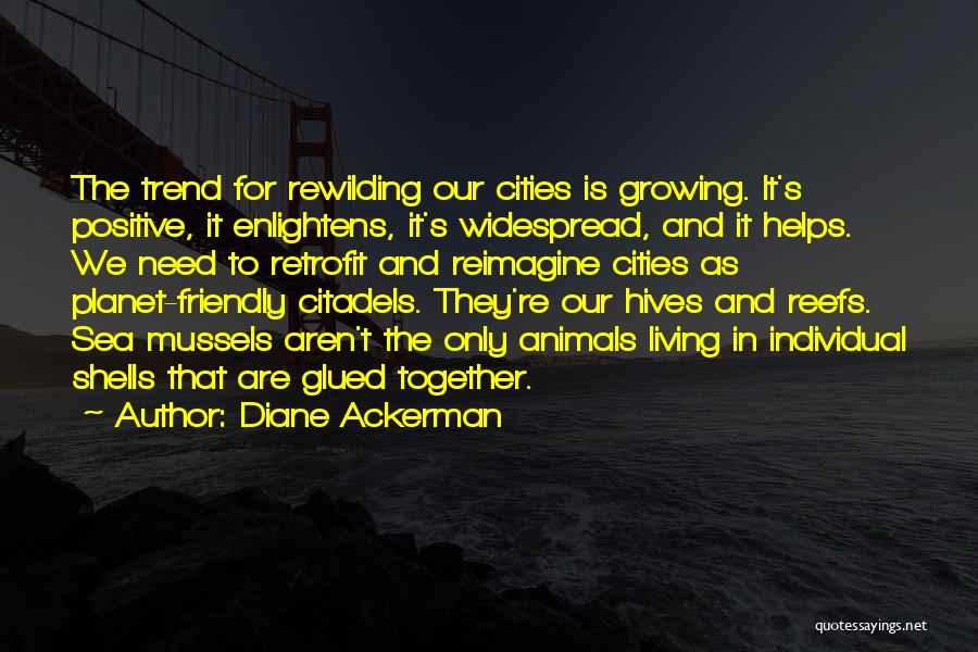 Hives Quotes By Diane Ackerman