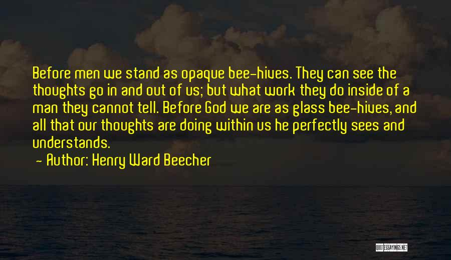 Hives Quotes By Henry Ward Beecher