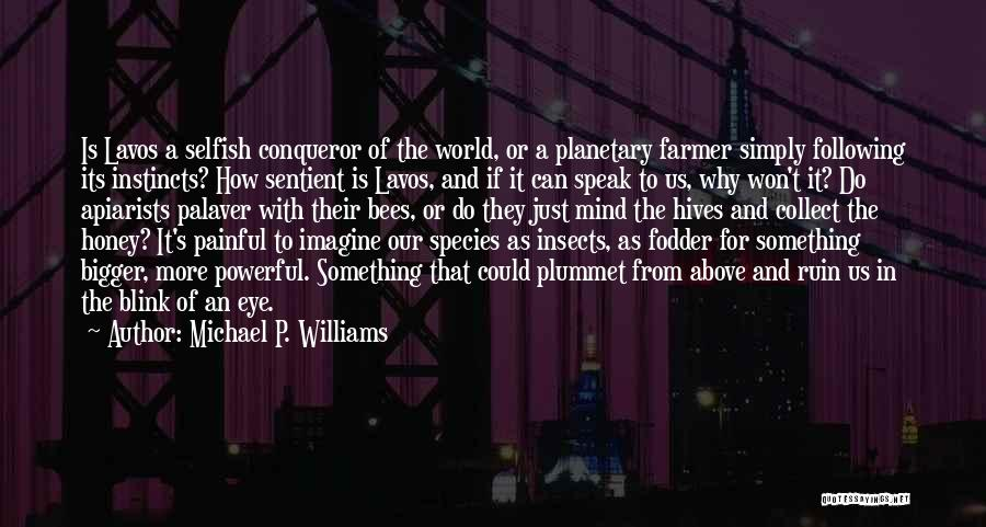 Hives Quotes By Michael P. Williams