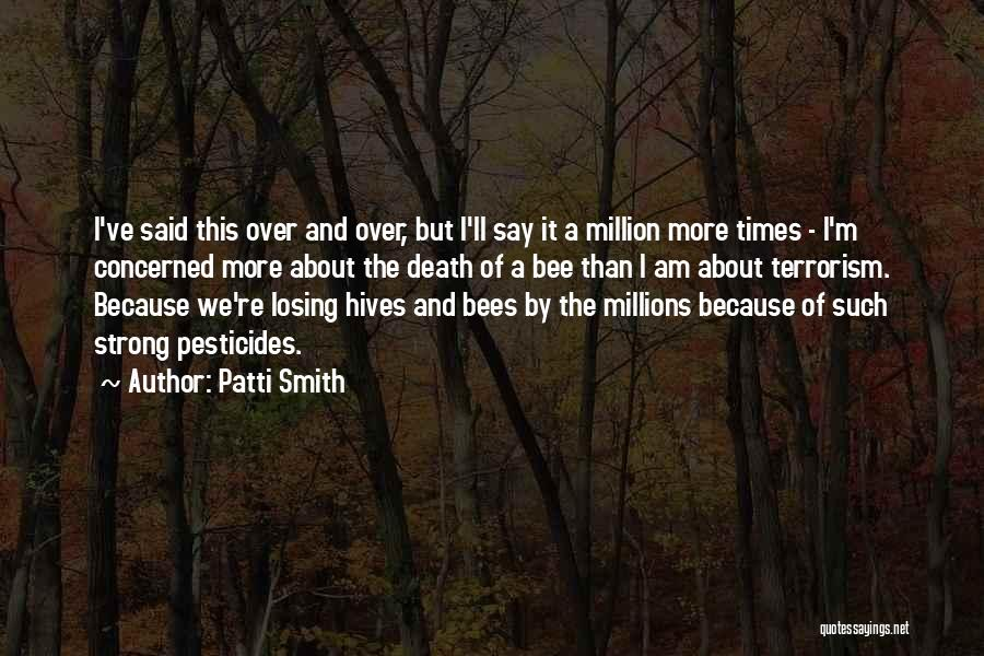 Hives Quotes By Patti Smith