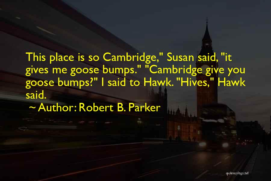 Hives Quotes By Robert B. Parker