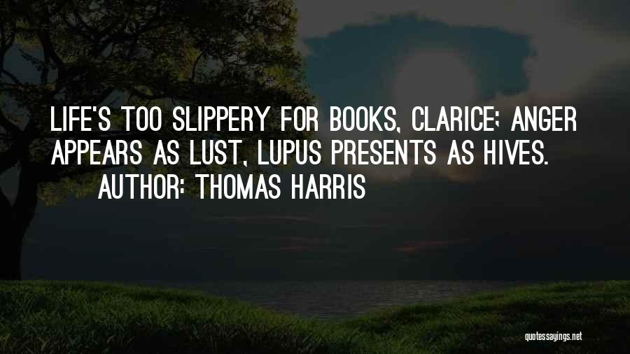 Hives Quotes By Thomas Harris