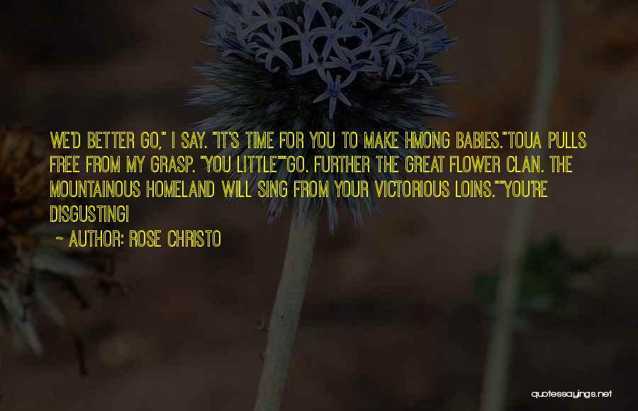 Hmong Quotes By Rose Christo