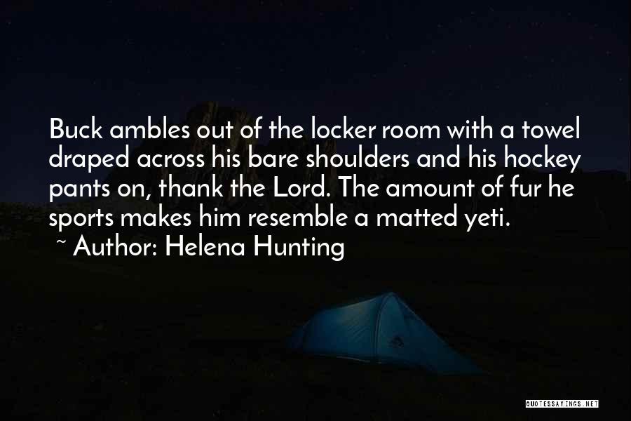 Hockey Locker Room Quotes By Helena Hunting