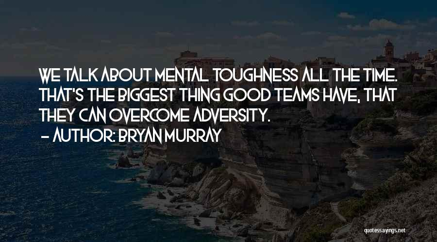 Hockey Teams Quotes By Bryan Murray