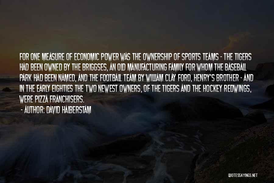 Hockey Teams Quotes By David Halberstam