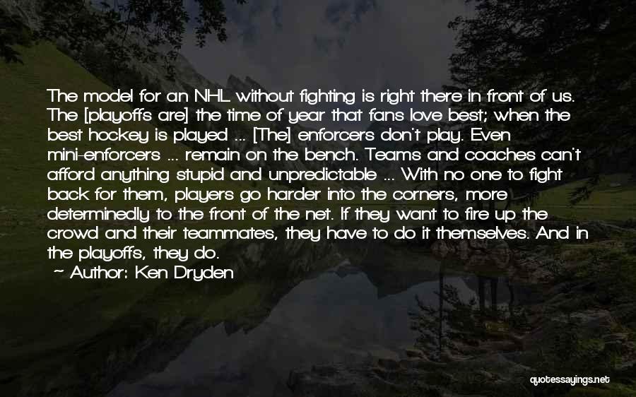 Hockey Teams Quotes By Ken Dryden