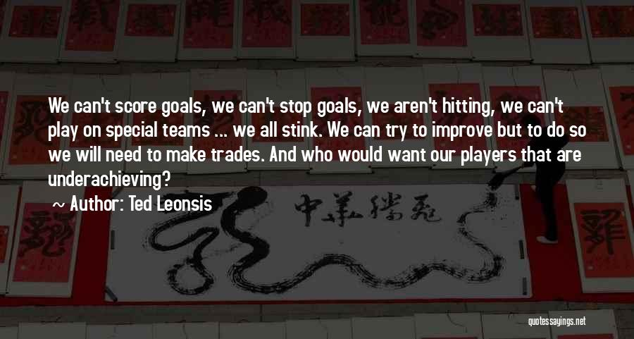 Hockey Teams Quotes By Ted Leonsis