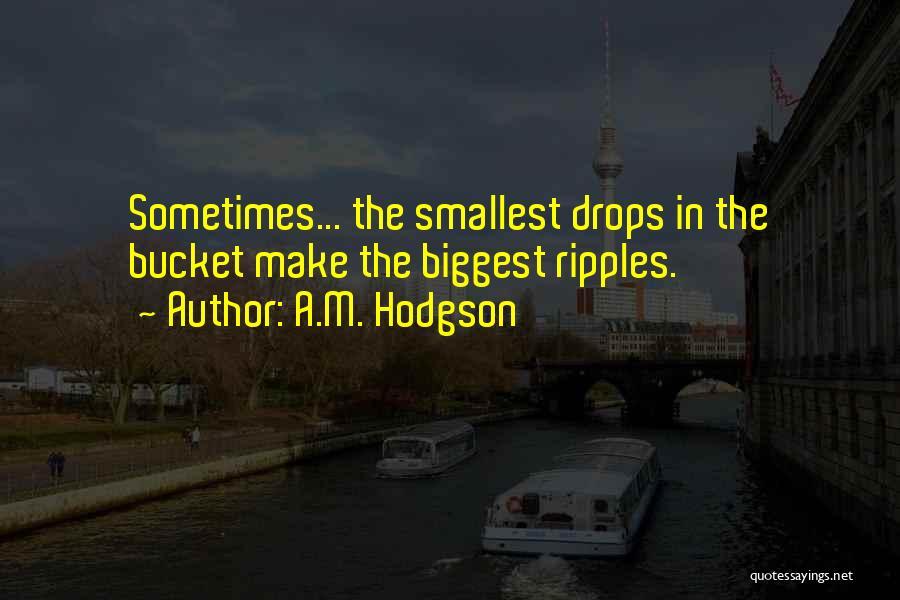 Hodgson Quotes By A.M. Hodgson