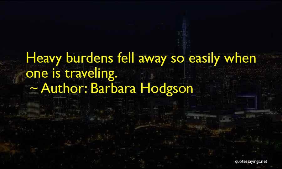 Hodgson Quotes By Barbara Hodgson