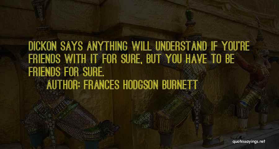 Hodgson Quotes By Frances Hodgson Burnett