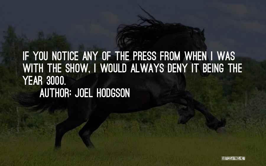 Hodgson Quotes By Joel Hodgson