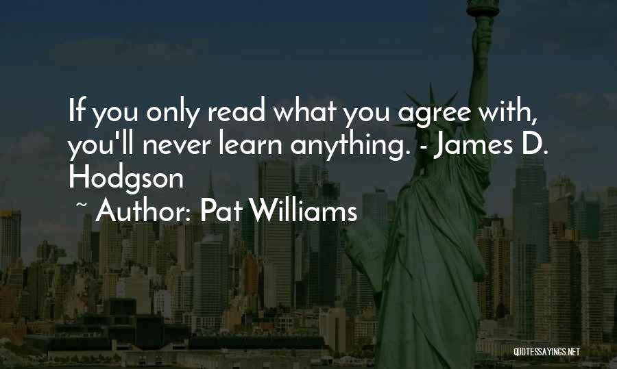 Hodgson Quotes By Pat Williams