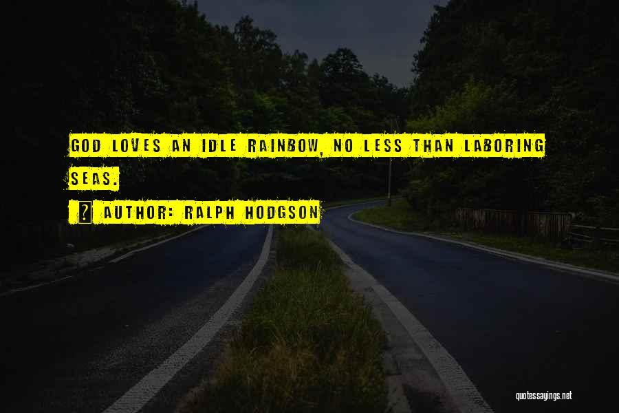 Hodgson Quotes By Ralph Hodgson