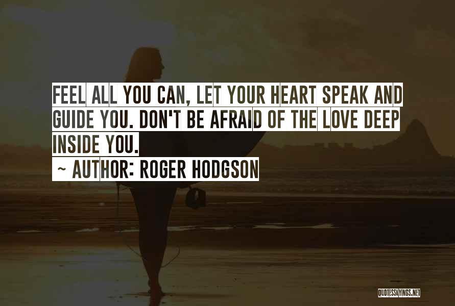 Hodgson Quotes By Roger Hodgson
