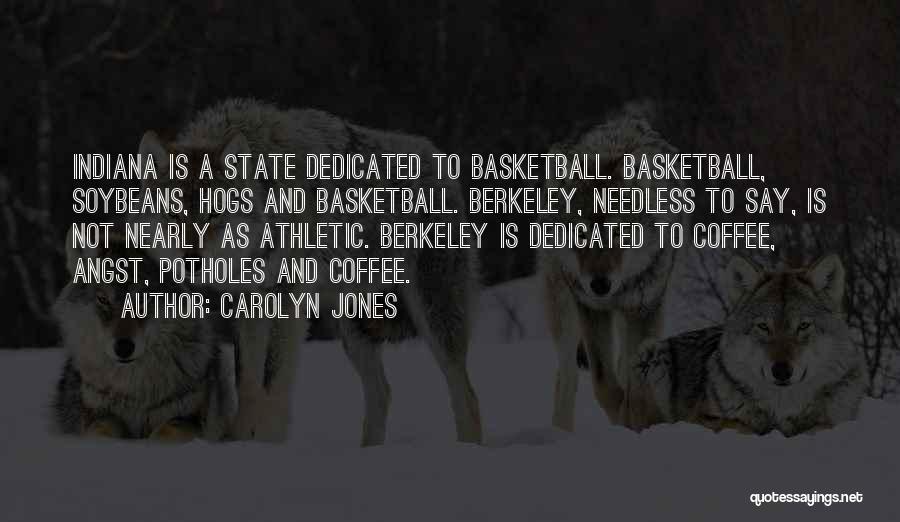 Hogs Quotes By Carolyn Jones