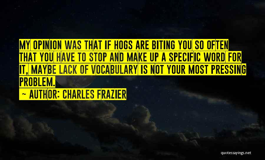 Hogs Quotes By Charles Frazier