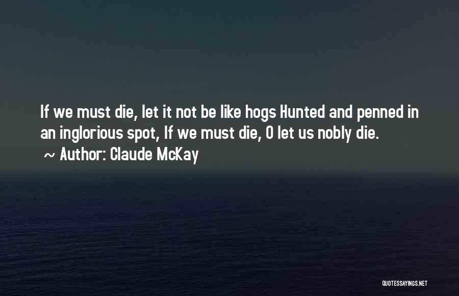 Hogs Quotes By Claude McKay