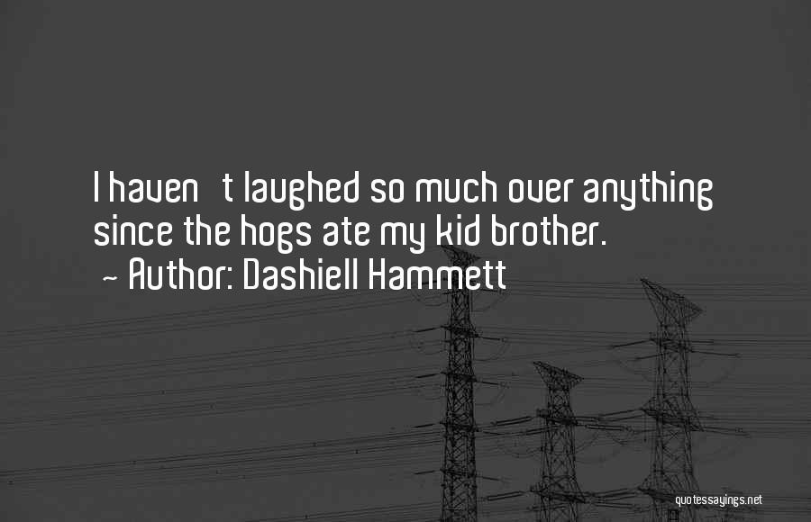 Hogs Quotes By Dashiell Hammett