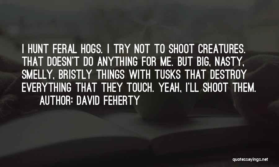 Hogs Quotes By David Feherty