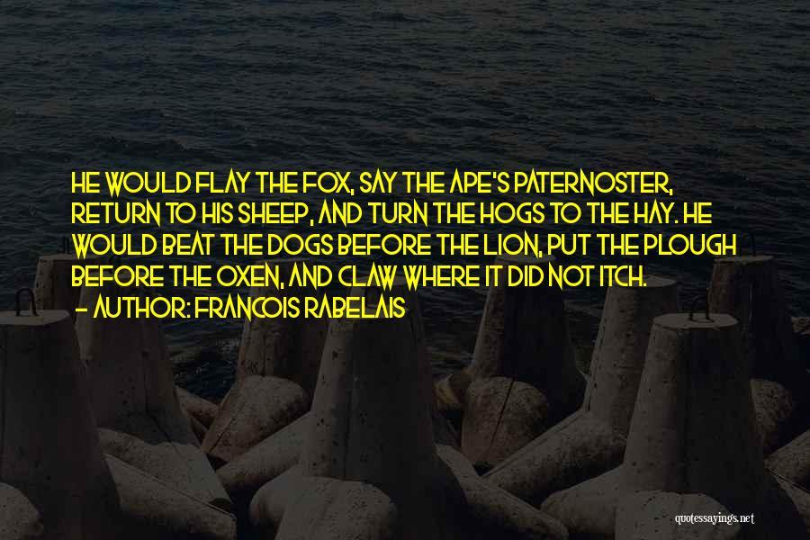 Hogs Quotes By Francois Rabelais