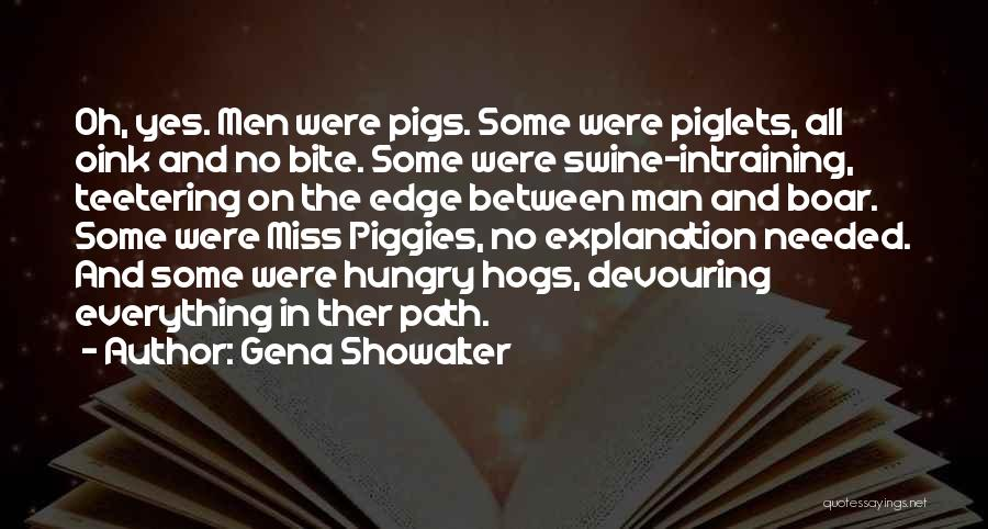 Hogs Quotes By Gena Showalter