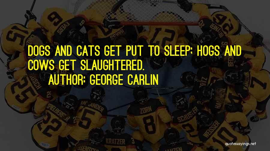 Hogs Quotes By George Carlin