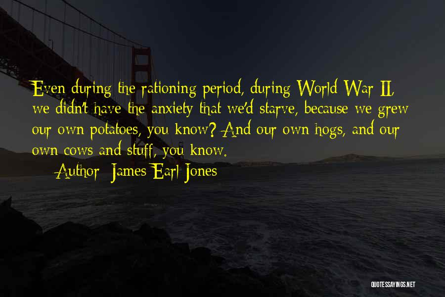 Hogs Quotes By James Earl Jones