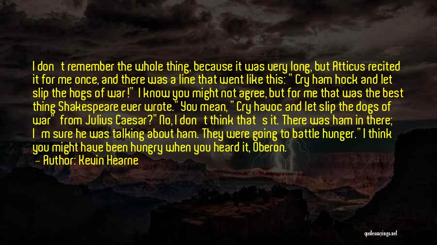 Hogs Quotes By Kevin Hearne