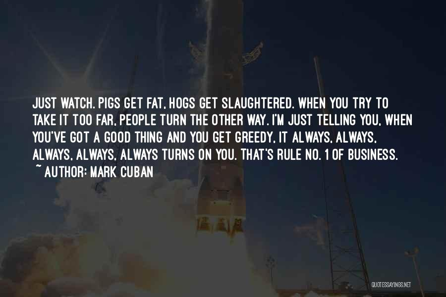 Hogs Quotes By Mark Cuban