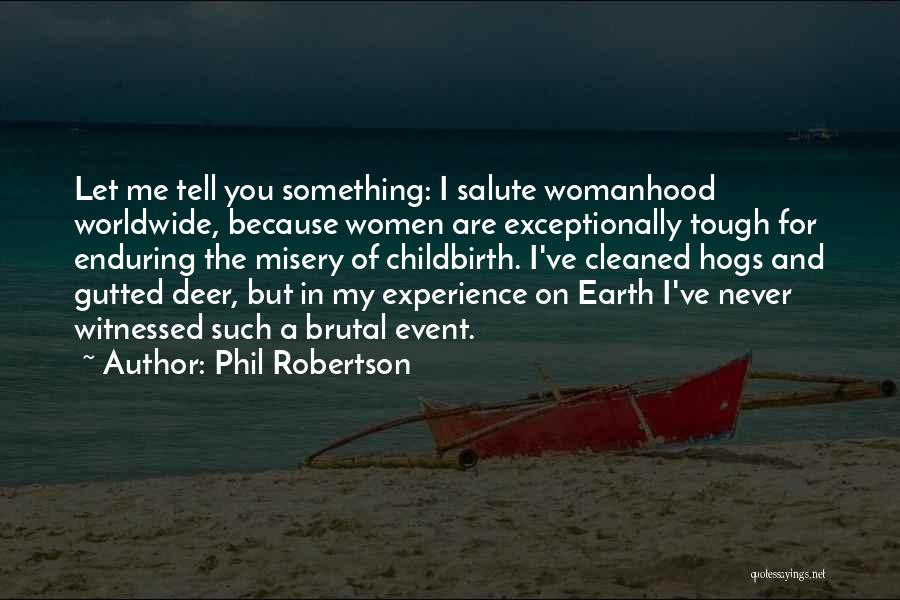 Hogs Quotes By Phil Robertson