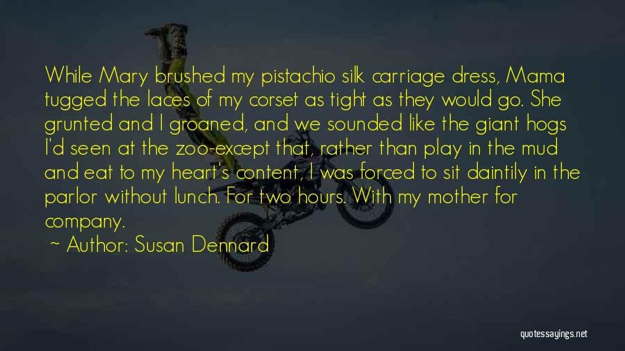 Hogs Quotes By Susan Dennard