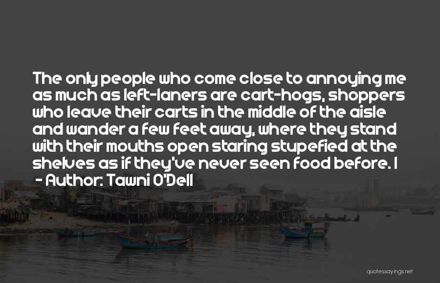Hogs Quotes By Tawni O'Dell