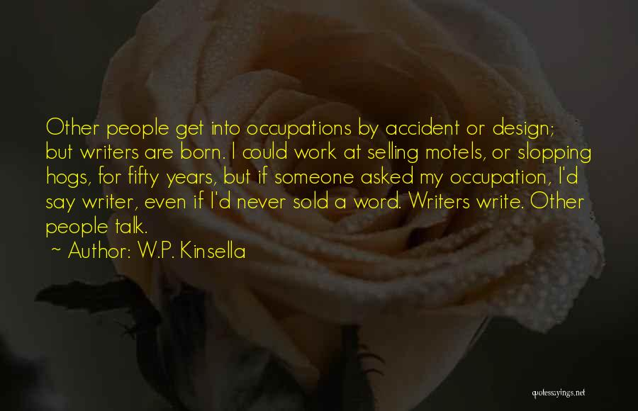 Hogs Quotes By W.P. Kinsella