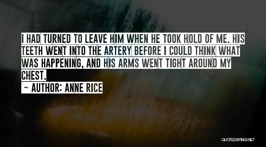 Hold Him Tight Quotes By Anne Rice