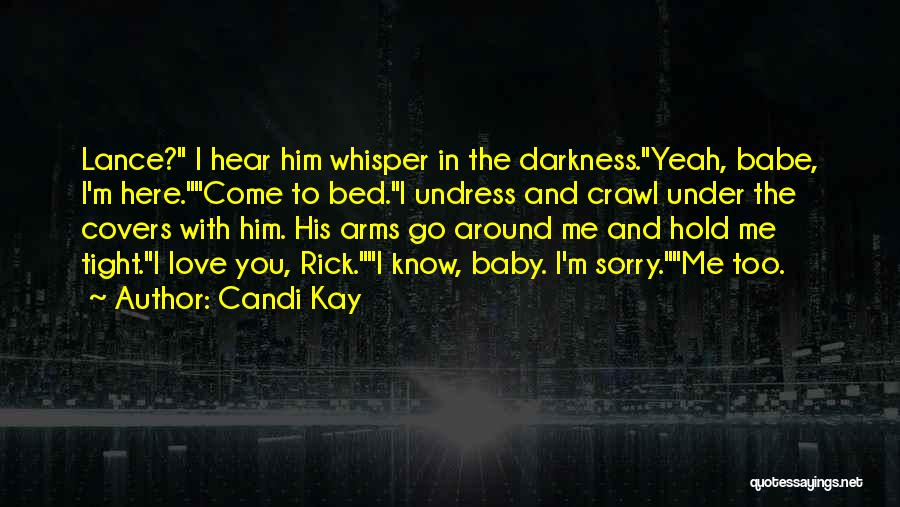 Hold Him Tight Quotes By Candi Kay