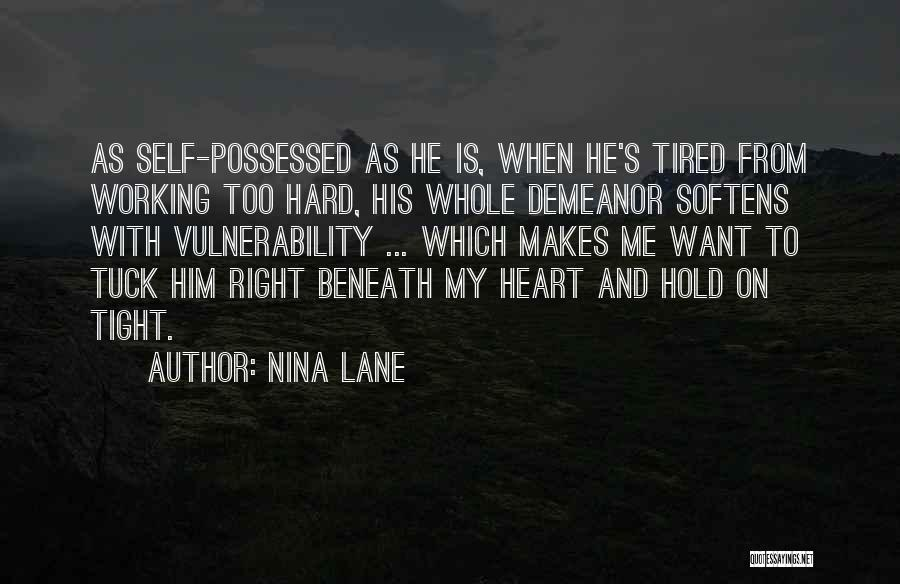 Hold Him Tight Quotes By Nina Lane
