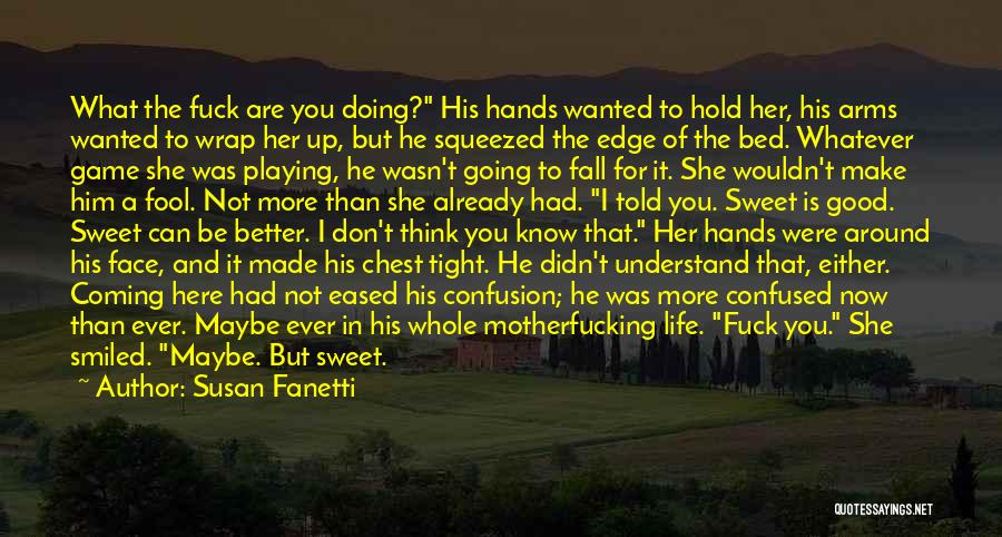 Hold Him Tight Quotes By Susan Fanetti